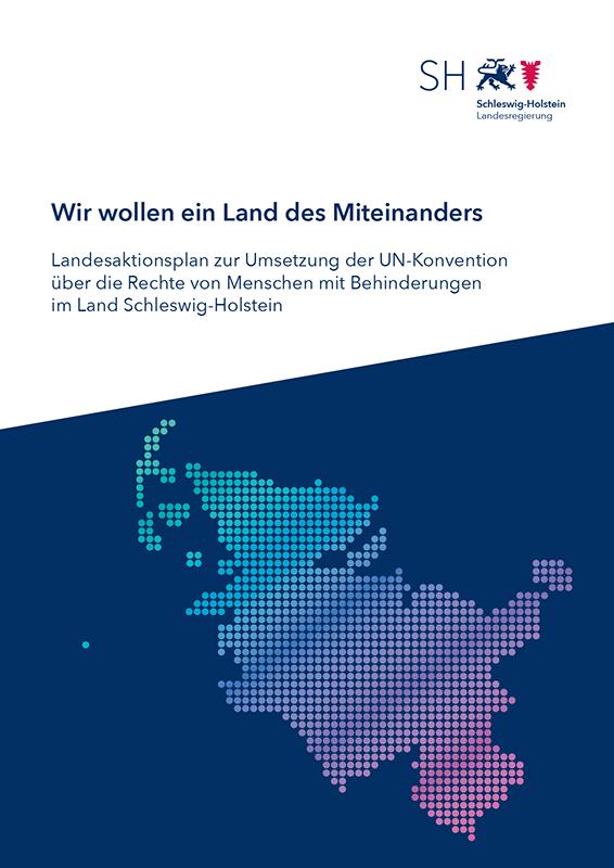 Landesaktionsplan zur Umsetzung der UN-Konvention über die Rechte von Menschen mit Behinderungen im Land Schleswig-Holstein